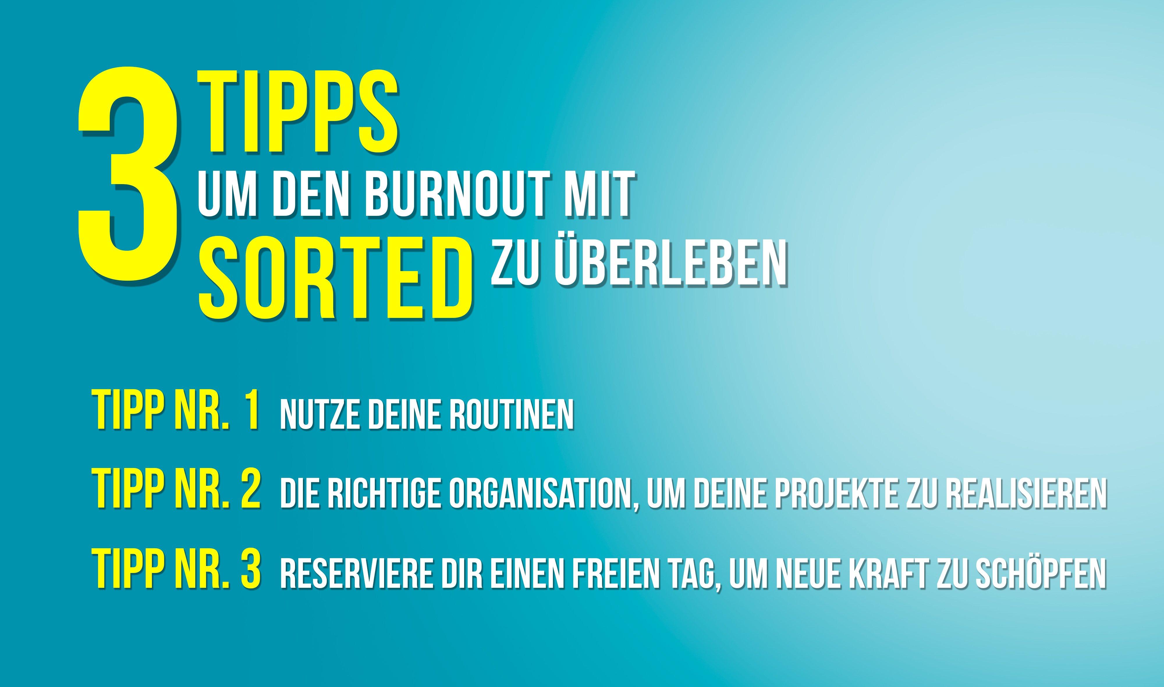 3 Tipps um den Burnout mit SORTED zu überleben
