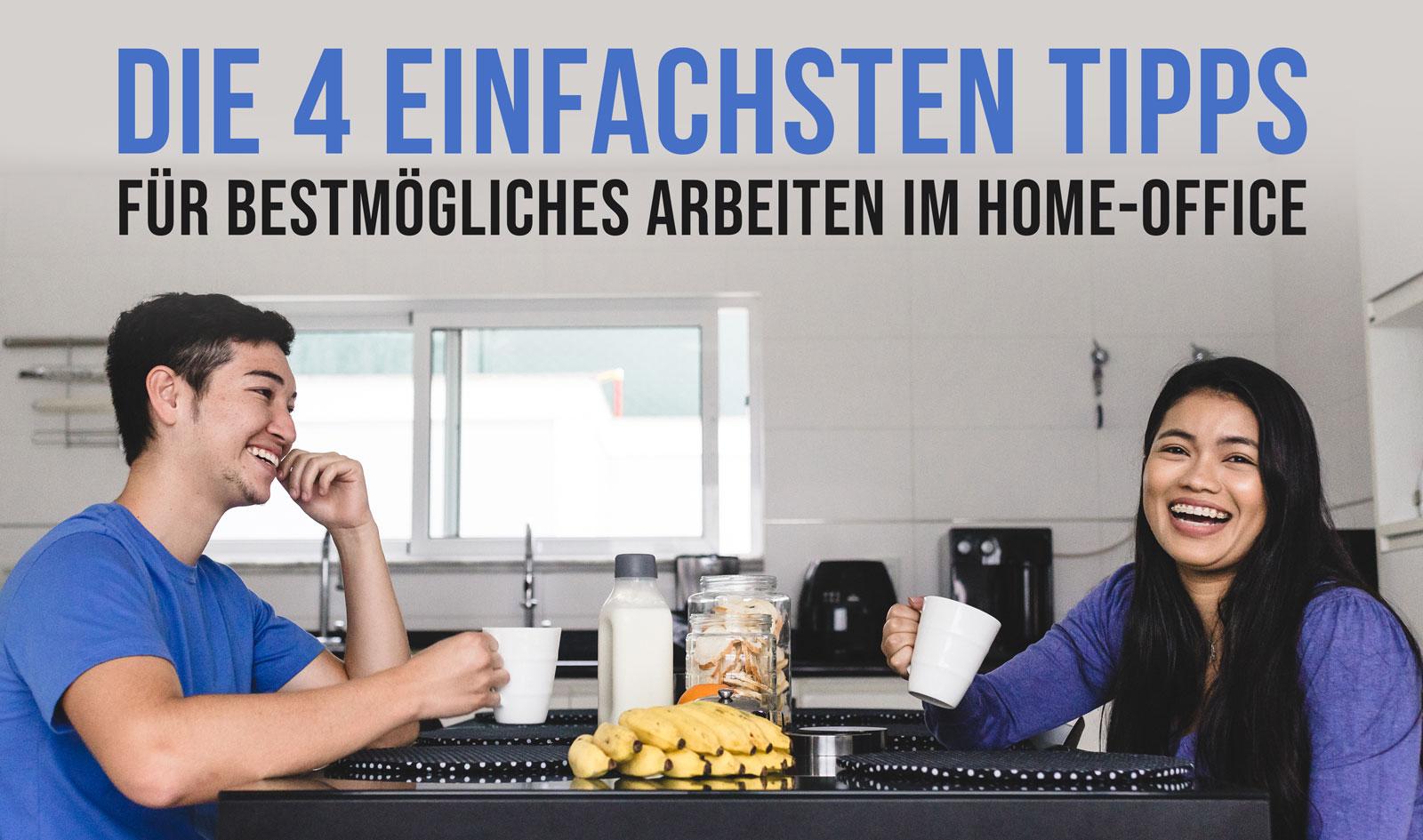 Die 4 einfachsten Tipps für bestmögliches Arbeiten im Homeoffice