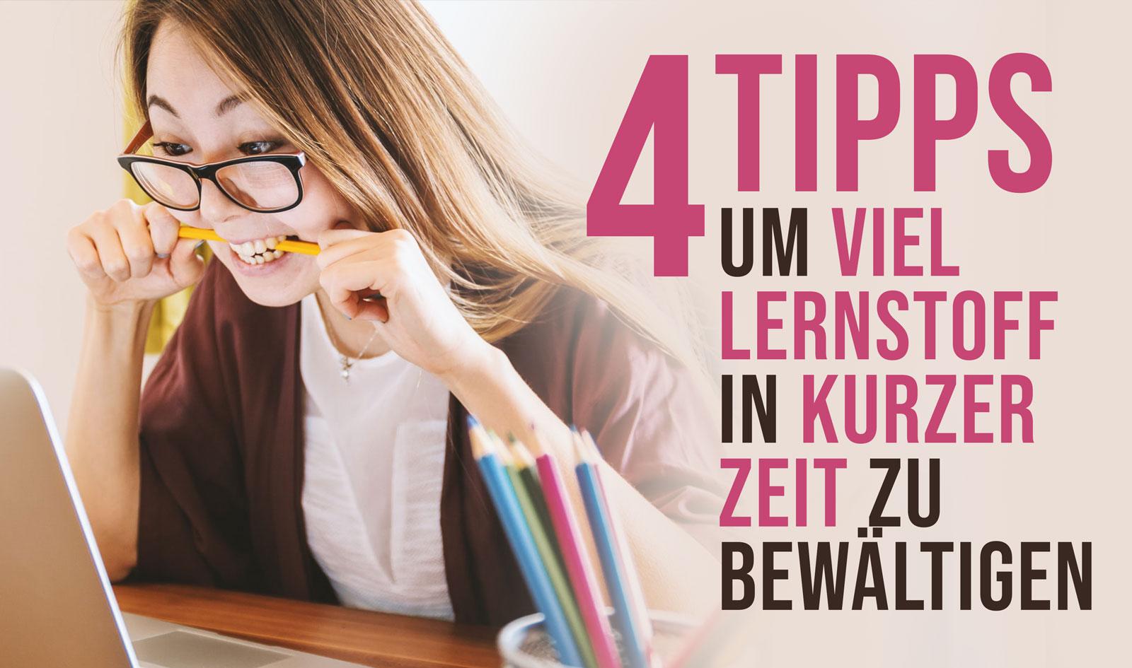 4 Tipps, um viel Lernstoff in kurzer Zeit zu bewältigen