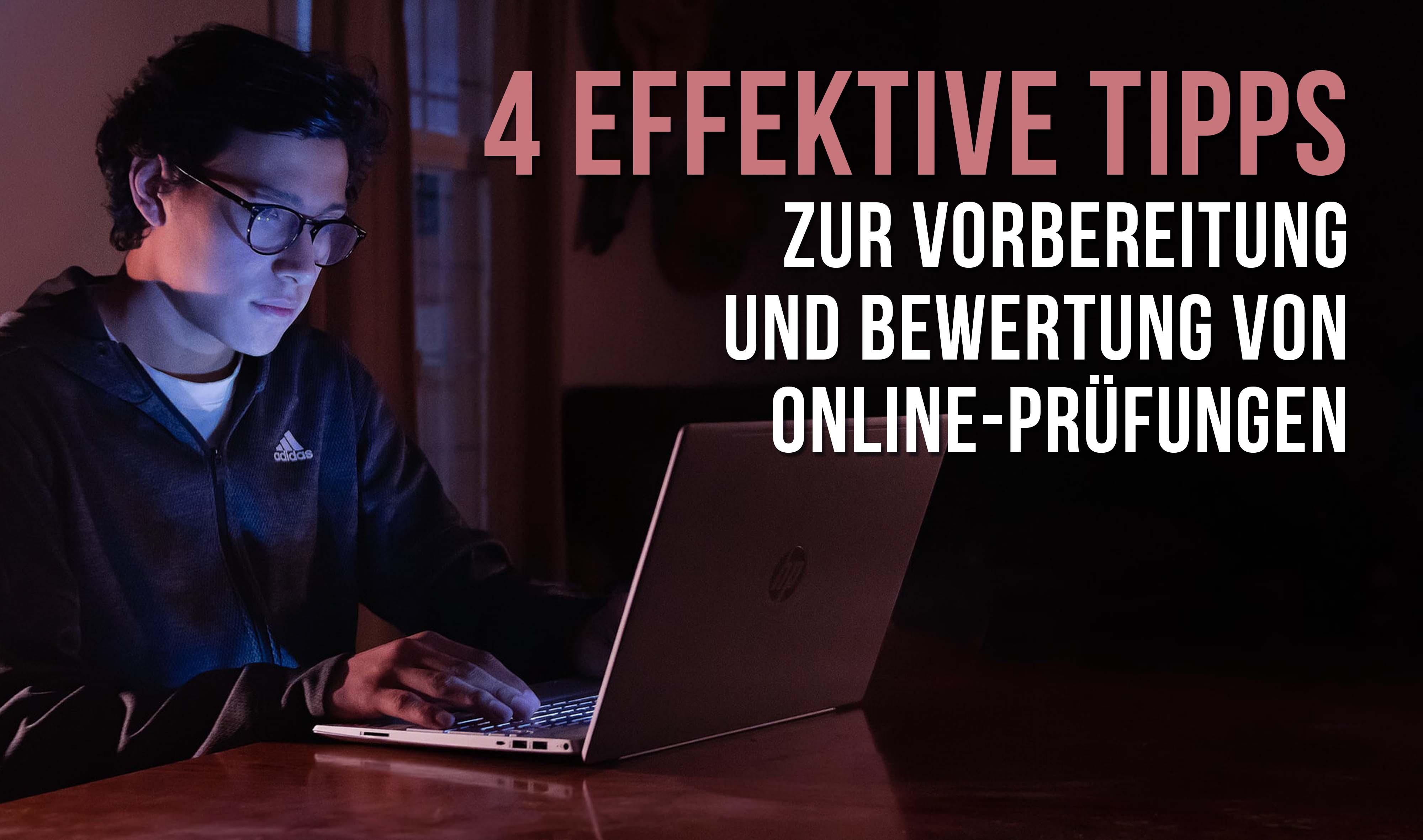 4 effektive Tips zur Vorbereitung und Bewertung von Online-Prüfungen